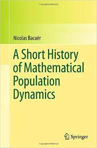 A Short History of Mathematical Population Dynamics (Repost)
