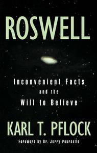 Karl T. Pflock, Jerry Pournelle - Roswell : Inconvenient Facts and the Will to Believe [Repost]