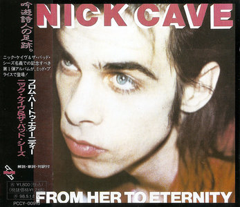 Nick Cave & The Bad Seeds - From Her To Eternity (1984) Japanese Reissue 1996 [Re-Up]