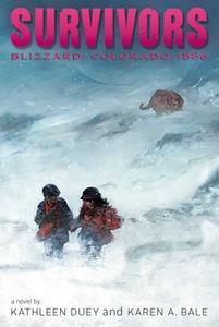 «Blizzard: Colorado, 1886» by Kathleen Duey,Karen A. Bale