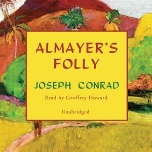 «Almayer's Folly» by Joseph Conrad