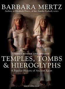 Temples, Tombs and Hieroglyphs: A Popular History of Ancient Egypt (Repost)