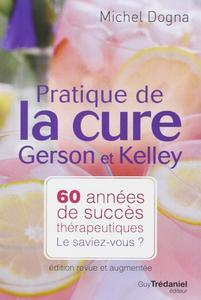 """Michel Dogna, """"Pratique de la cure Gerson et Kelley : 60 années de succès thérapeutiques... Le saviez-vous ?"""""""