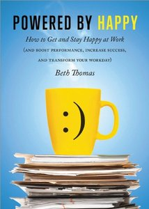 Powered by Happy: How to Get and Stay Happy at Work (repost)
