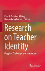 Research on Teacher Identity: Mapping Challenges and Innovations (Repost)