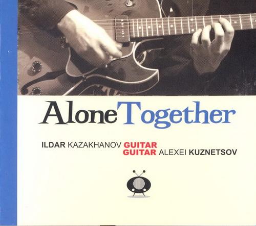 Alexei Kuznetsov , Ildar Kazakhanov  - Alone together