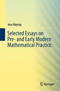 Selected Essays on Pre- and Early Modern Mathematical Practice