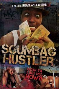 Scumbag Hustler (2014)