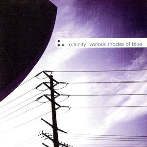 e-trinity - Various Shades Of Blue (2001) {Pacific City Multi Media} **[RE-UP]**