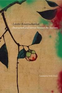 Destruction and Sorrow beneath the Heavens: Reportage (The Hungarian List)