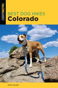Best Dog Hikes Colorado (Best Dog Hikes), 2nd Edition