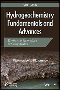 Hydrogeochemistry Fundamentals and Advances: Environmental Analysis of Ground Water