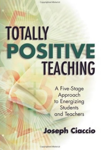 Totally Positive Teaching: A Five-Stage Approach to Energizing Students and Teachers [Repost]
