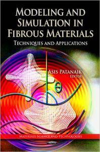 Modelling and Simulation in Fibrous Materials: Techniques and Applications