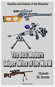 The Best Modern Sniper Rifles of the World: Creation and History of the Firearms