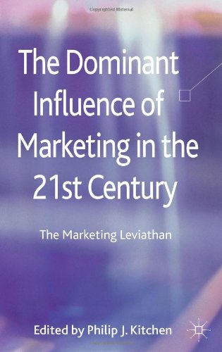 The Dominant Influence of Marketing in the 21st Century: The Marketing Leviathan (repost)