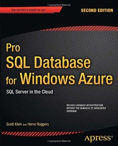 Pro SQL Database for Windows Azure: SQL Server in the Cloud, 2 edition (repost)