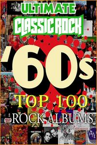 V.A. - Top 100 60's Rock Albums By Ultimate Classic Rock: CD01-CD25 (1963-1969)