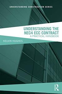 Understanding the NEC4 ECC Contract: A Practical Handbook, 2nd Edition