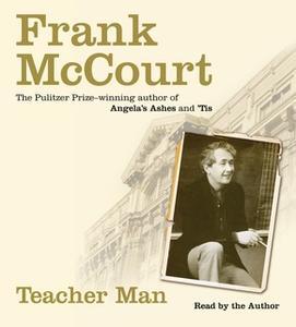 «Teacher Man: A Memoir» by Frank McCourt