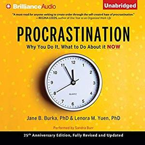 Procrastination: Why You Do It, What to Do About It Now [Audiobook]