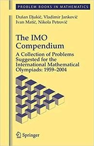 The IMO Compendium: A Collection of Problems Suggested for The International Mathematical Olympiads: 1959-2004