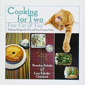 Cooking for two--your cat & you! : delicious recipes for you and your favorite feline!