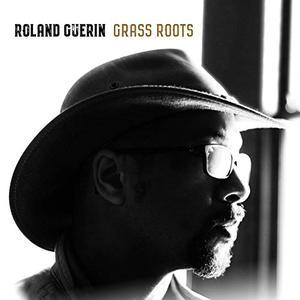 Roland Guerin - Grass Roots (2019)