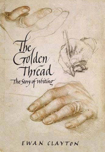 The Golden Thread: A History of Writing (repost)