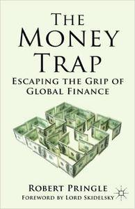 The Money Trap: Escaping the Grip of Global Finance (Repost)