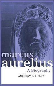 Marcus Aurelius: A Biography (Repost)