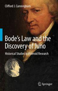 Bode's Law and the Discovery of Juno: Historical Studies in Asteroid Research
