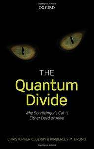 The Quantum Divide: Why Schrodinger's Cat is Either Dead or Alive(Repost)
