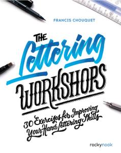 The Lettering Workshops: 30 Exercises for Improving Your Hand Lettering Skills