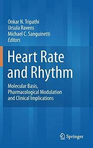 Heart Rate and Rhythm: Molecular Basis, Pharmacological Modulation and Clinical Implications (Repost)