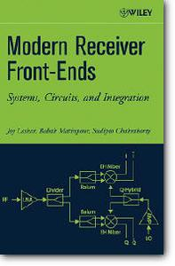 Joy Laskar, Babak Matinpour, Sudipto Chakraborty, «Modern Receiver Front-Ends: Systems, Circuits, and Integration»