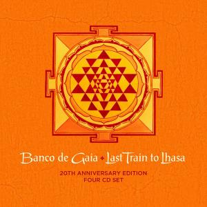 Banco De Gaia - Last Train To Lhasa (1995) [4CD 20th Anniversary Edition 2015] (Repost)