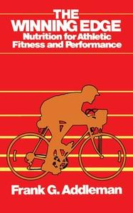 «Winning Edge: Nutrition for Athletic Fitness and Performance» by Frank Addleman