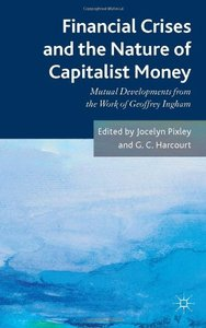 Financial crises and the nature of capitalist money: Mutual developments from the work of Geoffrey Ingham (repost)