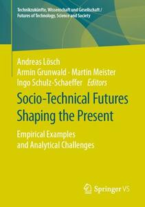 Socio-Technical Futures Shaping the Present: Empirical Examples and Analytical Challenges