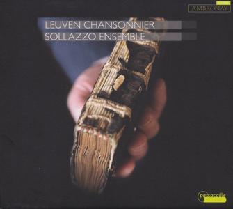 Leuven Chansonnier, Vol. 1 - Sollazzo Ensemble (2019) {Passacaille--Ambronay PAS1054}