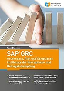 SAP GRC - Governance, Risk und Compliance im Dienste der Korruptions- und Betrugsbekämpfung