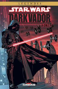 Star Wars - Dark Vador - Tome 4 - La Cible