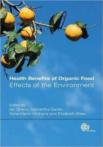 Health Benefits of Organic Food: Effects of the Environment [Repost]