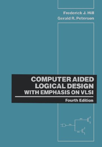 Computer Aided Logical Design with Emphasis on VLSI, 4 edition