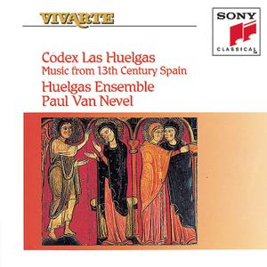 Paul Van Nevel, Huelgas Ensemble - Codex Las Huelgas: Music From 13th Century Spain (1993)