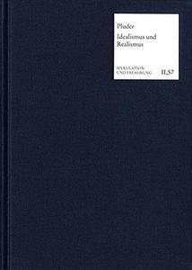 Die Vermittlung Von Idealismus und Realismus in der Klassischen Deutschen Philosophie: Eine Studie zu Jacobi, Kant, Fichte, Sch