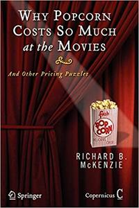 Why Popcorn Costs So Much at the Movies: And Other Pricing Puzzles (Repost)