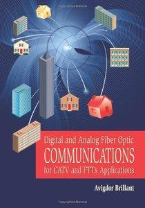 Digital and Analog Fiber Optic Communications for CATV and FTTx Applications (Repost)