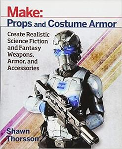 Make: Props and Costume Armor [Repost]